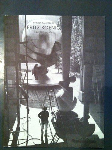 9783000025297: Fritz Koenig - Eine Bildbiografie