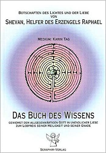 9783000026577: Buch des Wissens: Botschaften des Lichtes und der Liebe von Shevan, Helfer des Erzengels Raphael