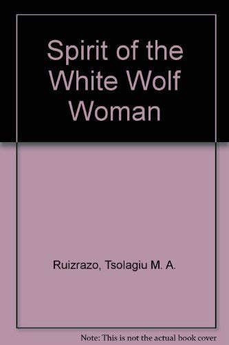 9783000027307: Spirit of the White Wolf Woman