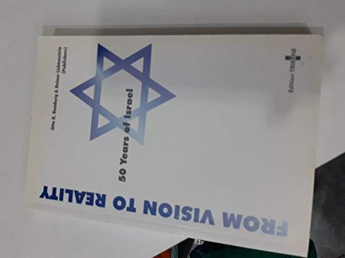 50 Years of Israel, from Vision to Reality: Romberg, Otto B. , Lichtenstein, Heiner