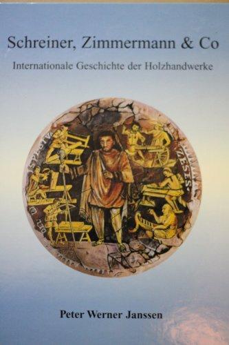 9783000028434: Schreiner, Zimmermann & Co. - Internationale Geschichte der Holzhandwerke