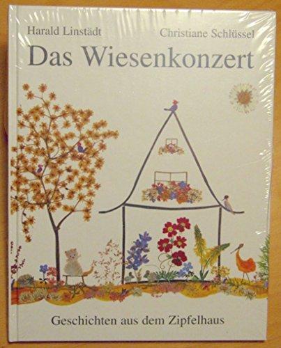 9783000030628: Das Wiesenkonzert: Geschichten aus dem Zipfelhaus
