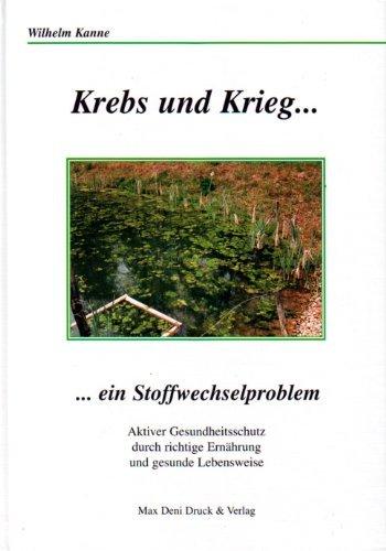 Krebs - Krieg im Organismus : der: Kanne, Wilhelm: