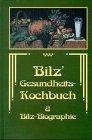 9783000034251: Bilz' Gesundheits-Kochbuch und Bilz-Biographie