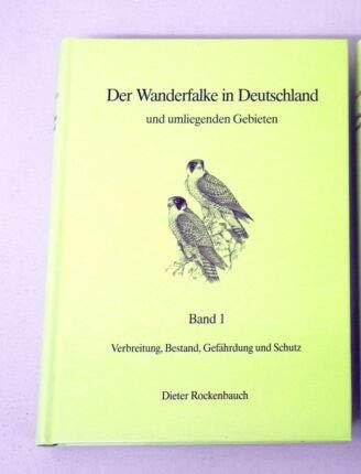 9783000034947: Der Wanderfalke in Deutschland und umliegenden Gebieten. Band 1: Verbreitung, Bestand, Gefährdung und Schutz