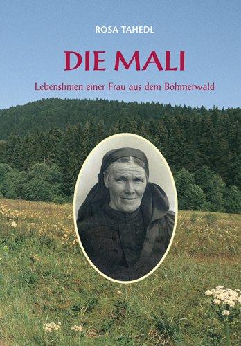 9783000035845: Die Mali - Lebenslinien einer Frau aus dem Böhmerwald (Livre en allemand)