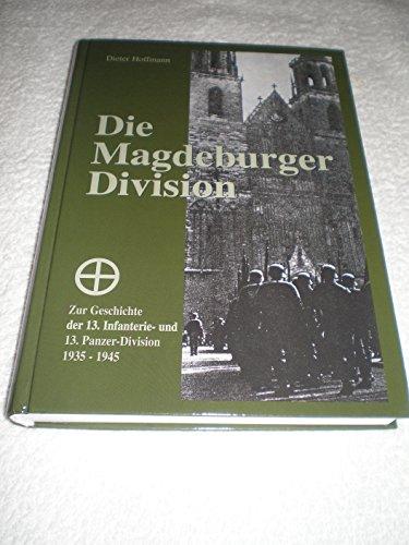 9783000037658: Die Magdeburger Division: Zur Geschichte der 13. Infanterie- und 13. Panzer-Division 1935-1945