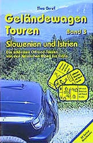 9783000038068: Gel�ndewagen Touren, Band 3 - Slowenien und Istrien: Die sch�nsten Offroad-Touren von den Karnischen Alpen zur Adria
