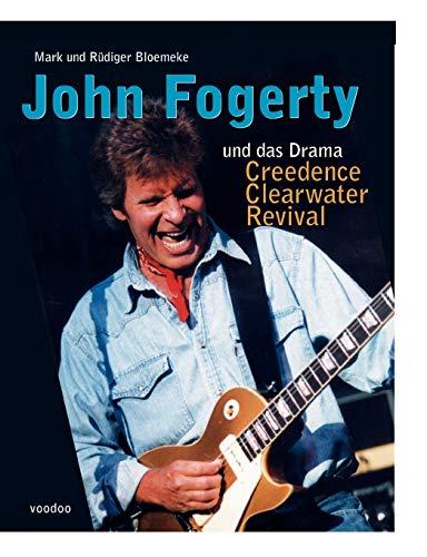 John Fogerty Und Das Drama Creedence Clearwater Revival (German Edition): R. Diger Bloemeke