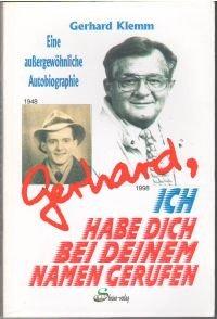 9783000042492: Gerhard, ich habe dich bei deinem Namen gerufen - Eine außergewöhnliche Autobiographie (Livre en allemand)