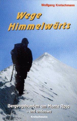 9783000043307: Wege Himmelwärts Bergvagabunden am Monte Rosa und anderswo (Livre en allemand)