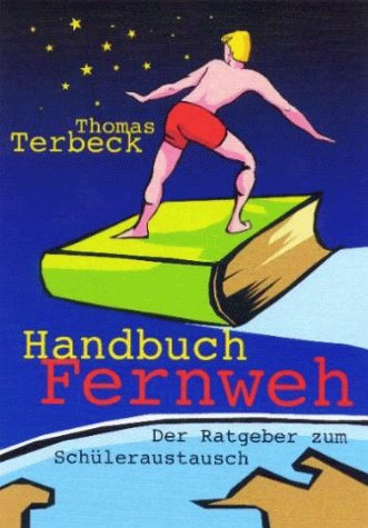 9783000044168: Handbuch Fernweh. Der Ratgeber zum Schüleraustausch (Livre en allemand)