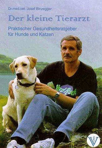 9783000046681: Der kleine Tierarzt. Praktischer Gesundheitsratgeber für Hunde und Katzen (Livre en allemand)