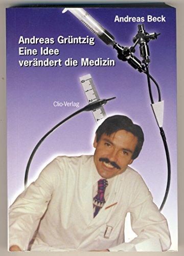 9783000047206: Andreas Grüntzig: Eine Idee verändert die Medizin