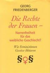 9783000049705: Die Rechte der Frauen: Narrenfreiheit für das weibliche Geschlecht? Wie Feministinnen Gesetze diktieren (Livre en allemand)