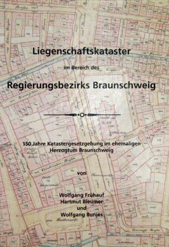 9783000051845: Liegenschaftskataster im Bereich des Regierungsbezirks Braunschweig. 150 Jahre Katastergesetzgebung im ehemaligen Herzogtum