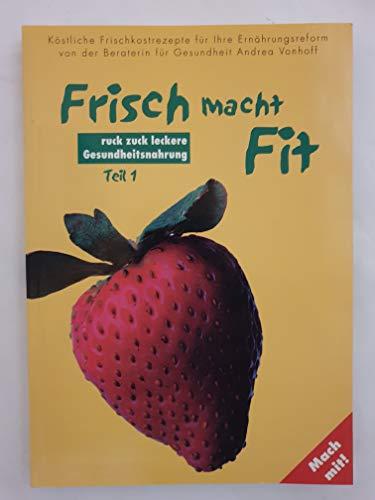 9783000056239: Frisch macht fit. ruck zuck leckere Gesundheitsnahrung (Livre en allemand)