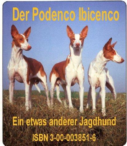 9783000058516: Mein Podenco Ibicenco. Ein etwas andere Jagdhund: Geschichten und Erinnerungen (Livre en allemand)