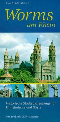 9783000058776: Worms am Rhein . Historische Stadtspaziergänge für Einheimische und Gäste.