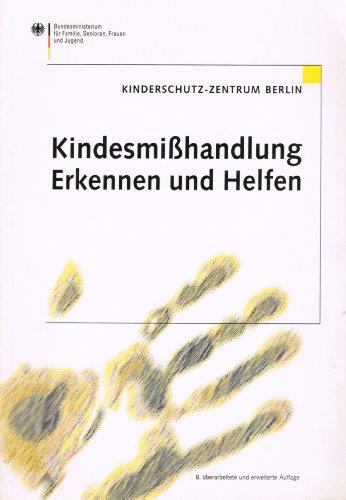 9783000061097: Kindesmißhandlung - Erkennen und Helfen.