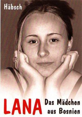 9783000062483: Lana, das Mädchen aus Bosnien: Bericht einer Flucht (Livre en allemand)