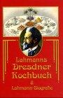 9783000067099: Lahmanns Dresdner Kochbuch