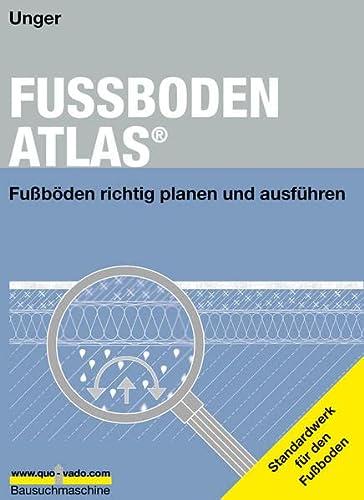9783000067464: FUSSBODEN ATLAS. Ein Buch von einem Architekten für Architekten und Fussbodeninteressierte