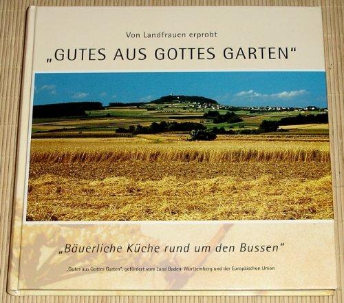 9783000071317: Von Landfrauen erprobt - GUTES AUS GOTTES GARTEN - Bäuerliche Küche rund um den Bussen