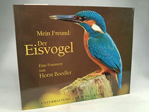 9783000071737: Mein Freund: Der Eisvogel