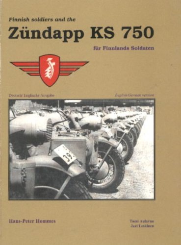 9783000073199: Finnish soldiers and the Zundapp KS 750: fur Finnlands Soldaten; English/German version Deutsch/Englische Ausgabe