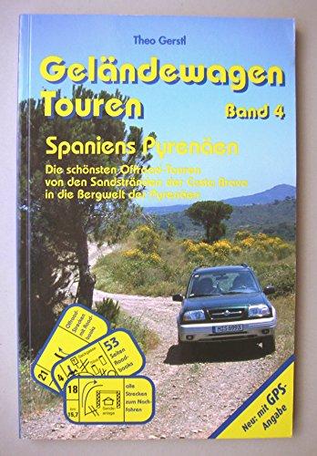 9783000077081: Geländewagen Touren, Band 4 - Spaniens Pyrenäen: Die schönsten Offroad-Touren von den Sandstränden der Costa Brava in die Bergwelt der Pyrenäen