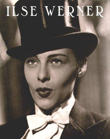 Ilse Werner : Bildband und Filmbiographie des Filmstars Ilse Werner . [Ursula Meyer, Hrsg. Marion ...