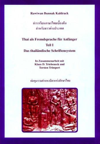 9783000079801: Thai als Fremdsprache für Anfänger: Teil I: Das thailändische Schriftsystem - Ein Gesamtüberblick. Teil II: Übungsbuch: Schreiben, Lesen und Sprechen (Livre en allemand)