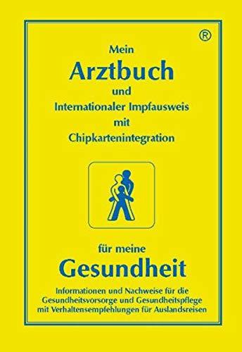 Mein Arztbuch für meine Gesundheit: Mit Internationalem Impfausweis. Informationen und ...