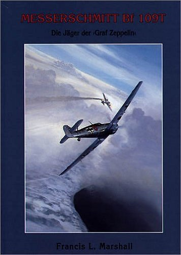9783000082207: Messerschmitt Bf 109 T. Die J�ger der Graf Zeppelin