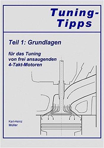 9783000082443: Tuning-Tipps Teil 1. Grundlagen für das Tuning von frei ansaugenden 4-Takt-Motoren.