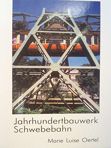 9783000082917: Jahrhundertbauwerk Schwebebahn. Wuppertaler Wahrzeichen, einst und jetzt