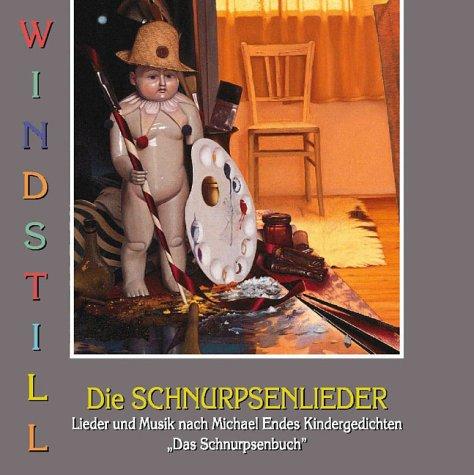 9783000089169: Windstill - Die Schnurpsenlieder. Lieder und Musik nach Michael Endes Kindergedichten 'Das Schnurpsenbuch'. CD