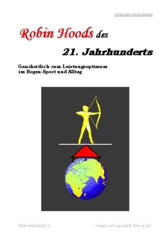 9783000090318: Robin Hoods des 21. Jahrhunderts: Ganzheitlich zum Leistungsoptimum im BogenSport und Alltag