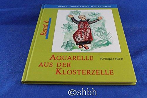 9783000093685: Aquarelle aus der Klosterzelle: Reihe Christliche Wegzeichen, Band 6