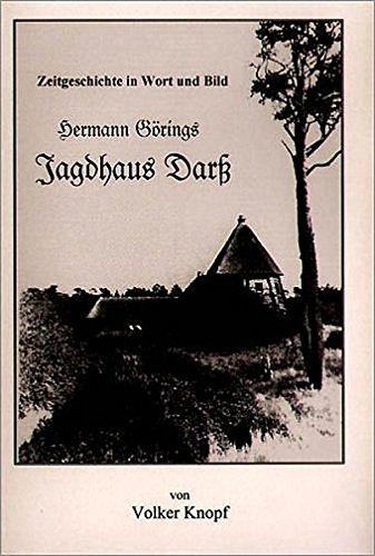 9783000096907: Zeitgeschichte in Wort und Bild - Hermann Görings Jagdhaus Darß