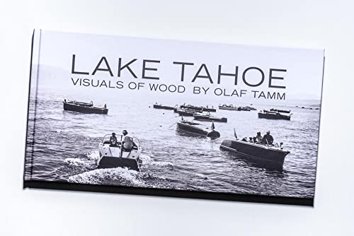 LAKE TAHOE. Visuals Of Wood.: Tamm, Olaf.