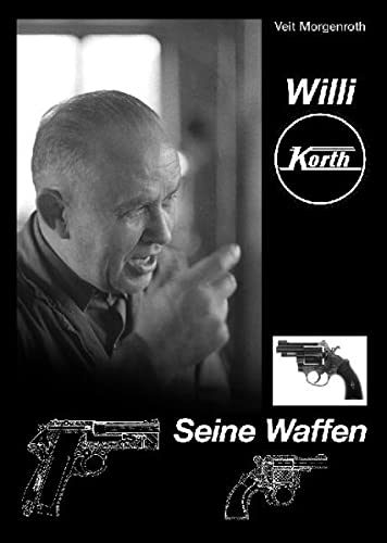 9783000101670: Willi Korth - Seine Waffen (Livre en allemand)