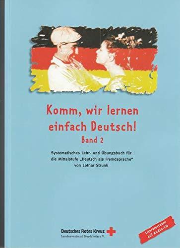 9783000107474: Strunk, L: Komm, wir lernen einfach Deutsch! - Mittelstufe