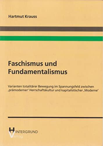 9783000108839: Faschismus und Fundamentalismus: Varianten totalitärer Bewegung im Spannungsfeld zwischen 'prämoderner' Herrschaftskultur und kapitalistischer 'Moderne'