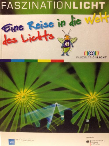 9783000109874: Faszination Licht: Eine Reise in die Welt des Lichts