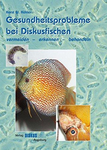 9783000109966: Gesundheitsprobleme bei Diskusfischen: Vermeiden - erkennen - behandeln