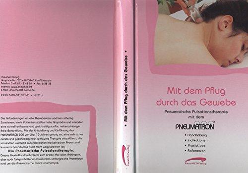 9783000110719: Mit dem Pflug durch das Gewebe: Praxishandbuch zur Pneumatischen Pulsationstherapie mit dem Pneumatron 200