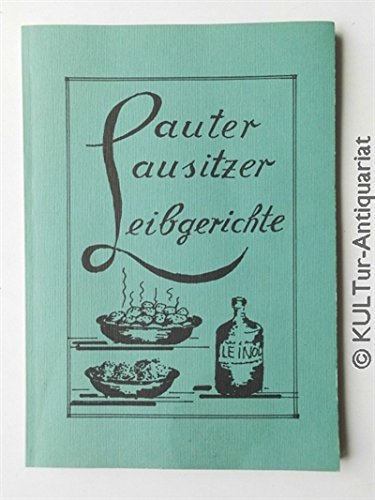 9783000112492: Lauter Lausitzer Leibgerichte.
