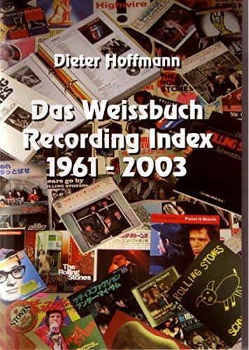 9783000113468: Rolling Stones: Das Weissbuch Recording, Index 1961-2003, Band 1 + 2: Nachschlagewerk der Tonträger der Rolling Stones 1961-2003: autorisierte ... und Bootlegs in 2 Bänden (Livre en allemand)